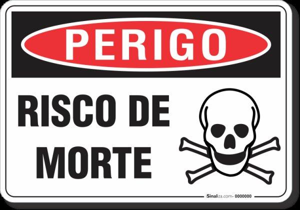 PLACA PERIGO RISCO DE MORTE | MadeiraMadeira
